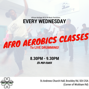 Afro-Aerobics is BACK! Every Wednesday @ St.Andrews Church Hall , Brockley
